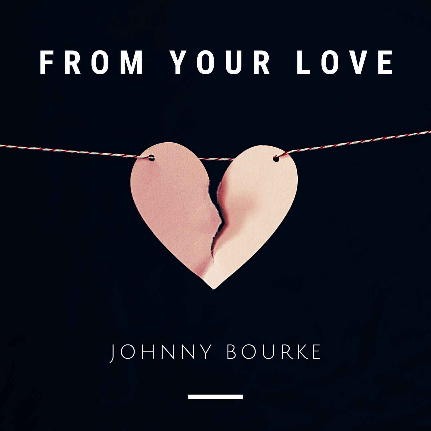 "Johnny Bourke  ""From Your Love"""
