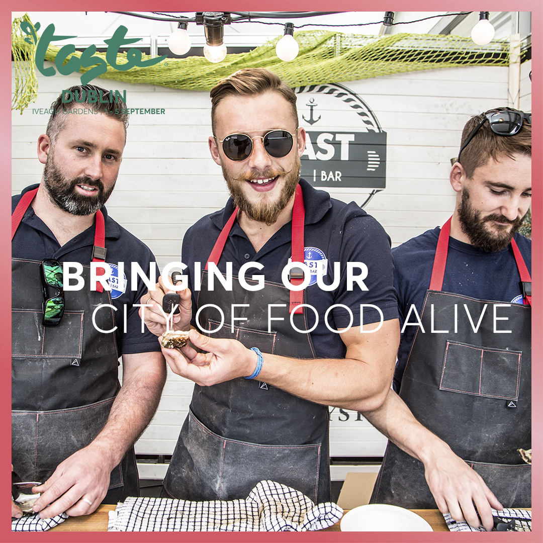 Come Savour The Moment at Taste of Dublin 2021!